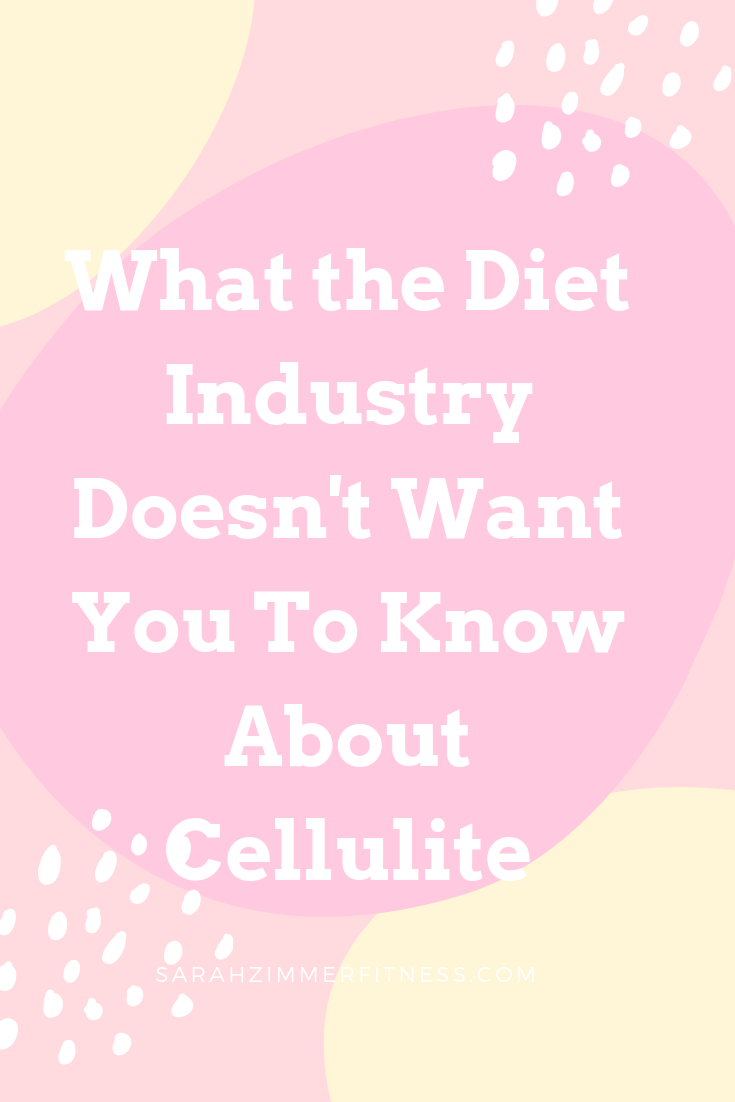 What the Diet Industry Doesn't Want You To Know About Cellulite.png